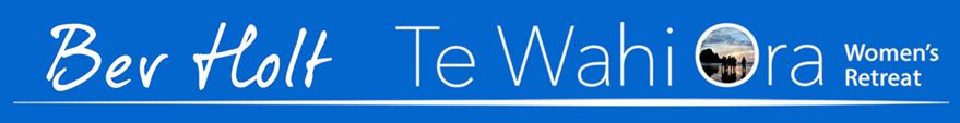 Te Wahi Ora Women's Retreat - Bev's Blog